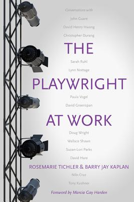 The Playwright at Work By Tichler, Rosemarie/ Kaplan, Jay